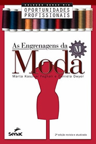 As Engrenagens Da Moda - Marta Kasznar E Daniela Dwyer