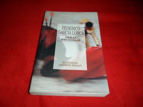 Federico Garcia Lorca - Obras Escogidas - Andres Bello