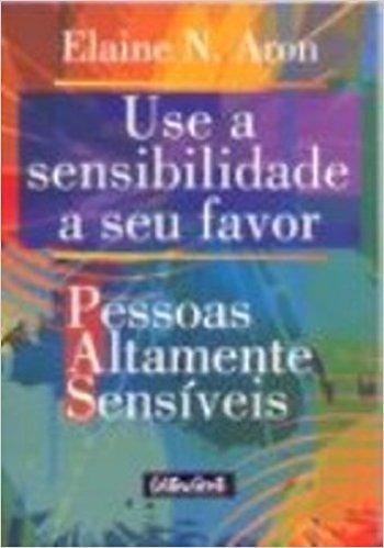 Use A Sensibilidade A Seu Favor. Pesoas Altamente Sensiveis