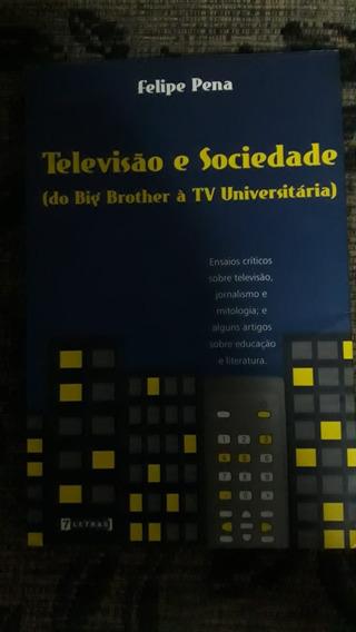 Livro Televisão E Sociedade Do Big Brother À Tv Universitári