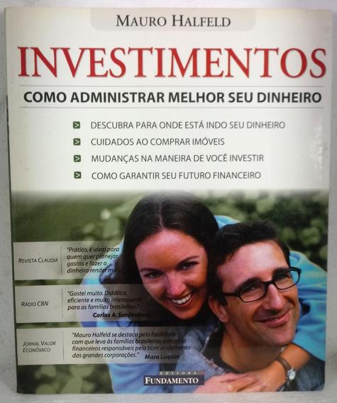 Investimentos Como Administrar Melhor Seu Dinheiro Halfeld