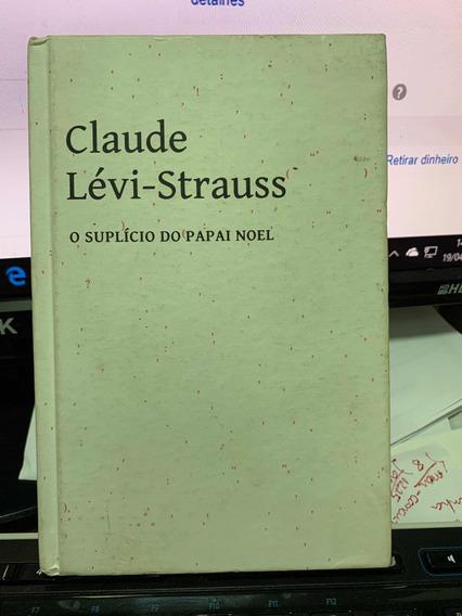 O Suplício Do Papai Noel Claude Lévi-strauss Cosacnaify