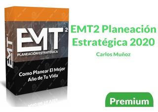 Emt2 Planeacion Estrategica 2020 Carlos Muñoz