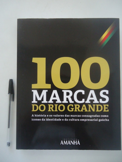 100 Marcas Do Rio Grande - Instituto Amanhã