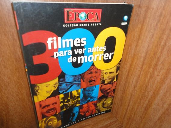 300 Filmes Para Assistir Antes De Morrer Época - Coleção Men