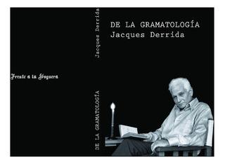 De La Gramatologia - Jacques Derrida