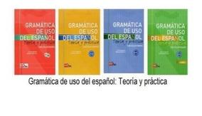 Gramática De Uso Del Español - Teoria Y Practica