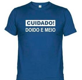 Camisetas Frases Engraçadas Cuidado Doido E Meio