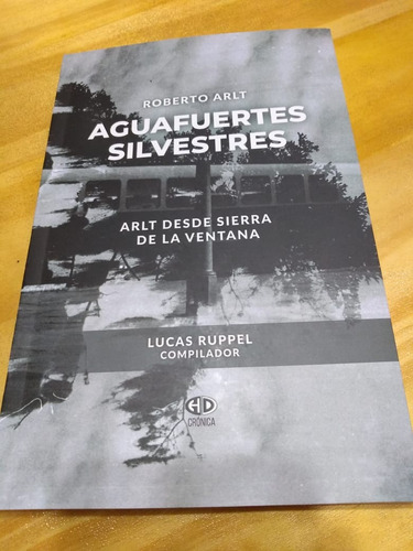 Aguafuertes Silvestres - Arlt - Ruppel - Hemisferio Derecho