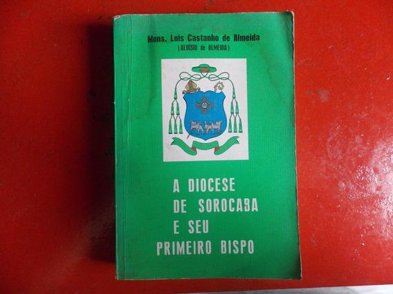 A Diocese De Sorocaba E Seu Primeiro Bispo - Luís De Almeida