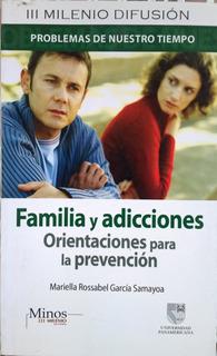 Familia Y Adicciones: Orientaciones Para La Prevención