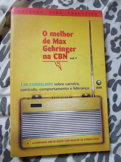 O Melhor De Max Gehringer Na Cbn Vol. 1 Col. Vida Executiva