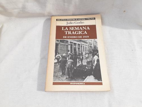 Imagen 1 de 5 de La Semana Tragica De Enero De 1919  Julio Godio Hyspamerica
