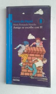 Amigo Se Escribe Con H - María Fernanda Heredia (infantil)