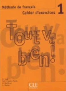 Tout Va Bien 1 - Cahier D´exercices - Cle International