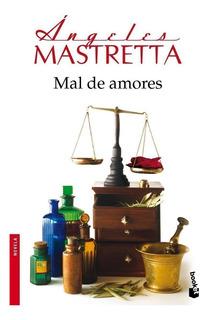 Mal De Amores De Ángeles Mastretta - Booket