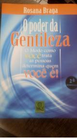 Livro O Poder Da Gentileza, Rosana Braga