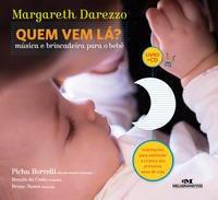 Quem Vem Lá? - Música E Brincadeira Para O Bebê Livro + Cd