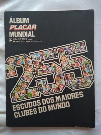 Placar- Álbum 255 Escudos Os Maiores Clubes Do Mundo - Ótimo