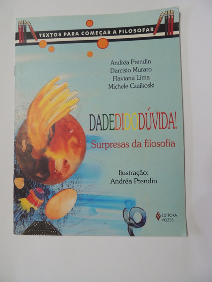 Livro Filosofia Para Crianças Dadedidodúvida Andrea Prendin