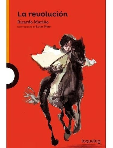 Imagen 1 de 2 de La Revolución - Ricardo Mariño - Loqueleo