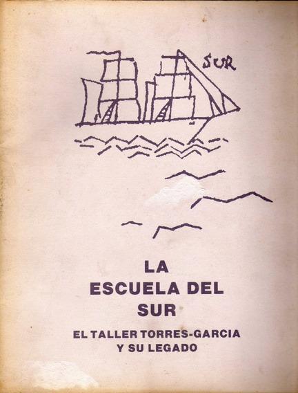 La Escuela Del Sur El Taller Torres-garcía Y Su Legado