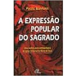 A Expressão Popular Do Sagrado - Paulo Bonfatti - Iurd