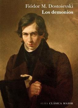Los Demonios, Fiodor Dostoievski, Ed. Alba