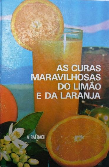 * Livro - As Curas Maravilhosas Do Limão E Da Laranja