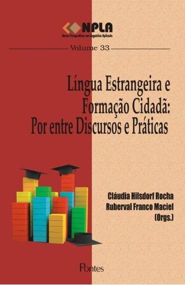 Lingua Estrangeira E Formacao Cidada - Por Entre Discursos
