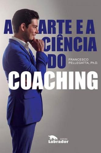 Imagem 1 de 1 de A Arte E A Ciência Do Coaching