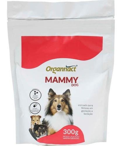 Imagem 1 de 2 de Suplemento Alimentar Mammy Dog Sachê  300g - Organnact