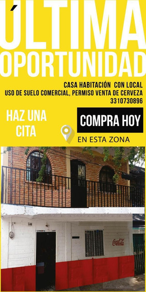 Casa En Venta Con Local Comercial Y Venta De Cerveza