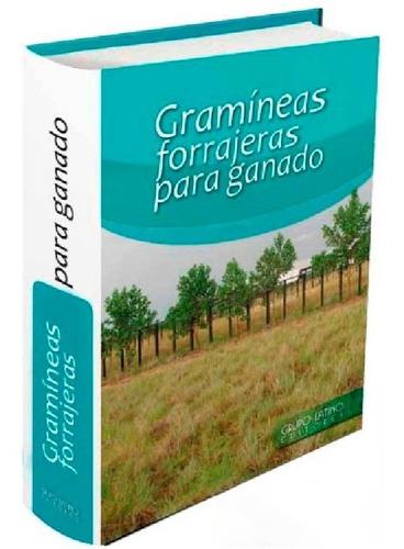 Gramíneas Forrageras Para Ganado  - Grupo Latino Editores