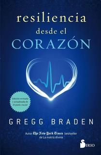 Resiliencia Desde El Corazon - Gregg Braden