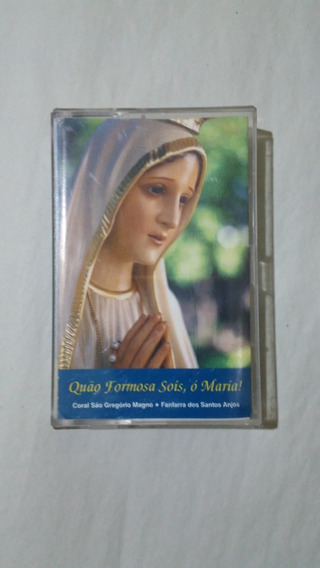 Fita K7 Cassete-quão Formosa Sois,ó Maria / Coral Gregório