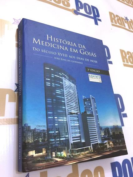 Livro História Da Medicina Em Goiás Séculos Xviii Ao Xxi