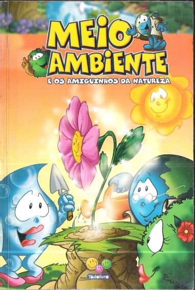Meio Ambiente E Os Amiguinhos Da Natureza - Todo Livro 340