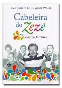Cabeleira Do Zezé E Outras Histórias João Kelly André Weller