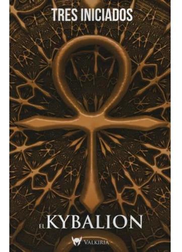 El Kybalion - Tres Iniciados - Libro Nuevo Del Fondo