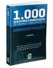 1.000 Questões Comentadas De Concursos Em Administração