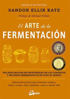 El Arte De La Fermentación, Sandor Katz, Gaia