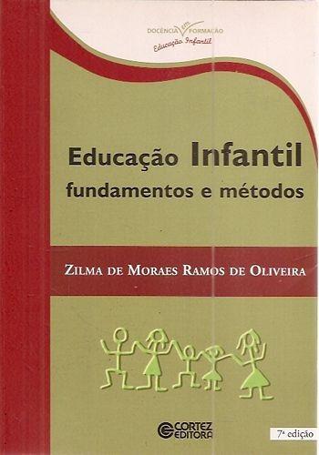Educação Infantil: Fundamentos E Métodos Oliveira, Zilma Ra