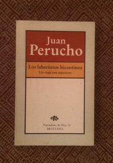 Los Laberintos Bizantinos - Juan Perucho