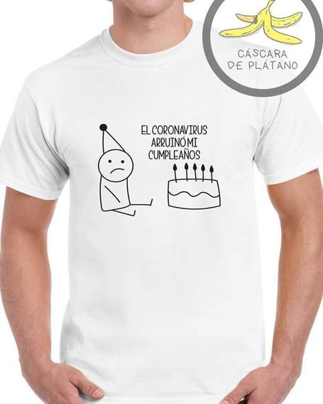 Playera El Coronaviru Arruino Mi Cumpleaños