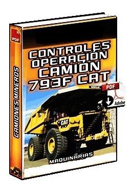 Manual De Operación Del Camión Minero 793f Caterpillar