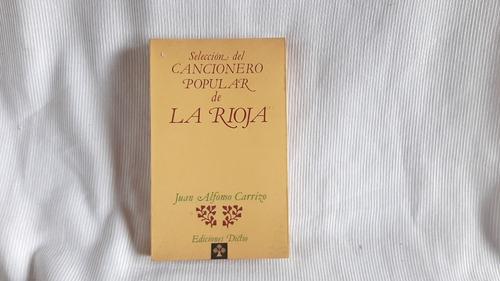 Imagen 1 de 7 de Selección Del Cancionero Popular De La Rioja J A Carrizo