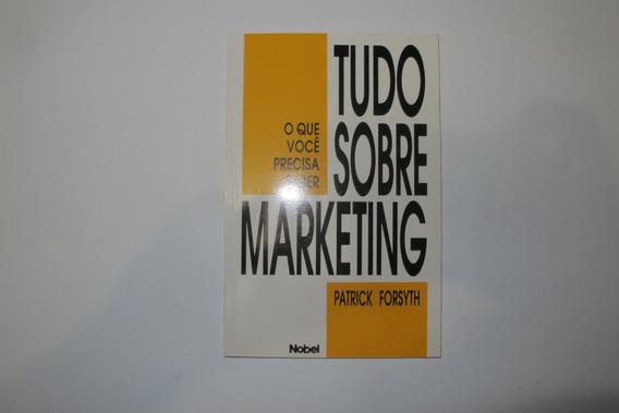 Tudo Sobre Marketing - Patrick Forsyth