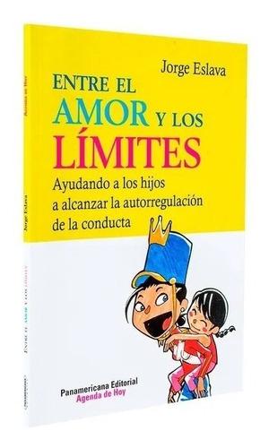 Entre El Amor Y Los Límites.