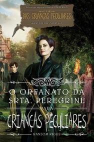Livro O Orfanato Da Srta. Peregrine Para Crianças (lacrado)